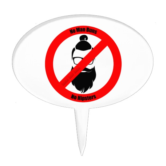 No Man Buns No Hipsters Cake Topper