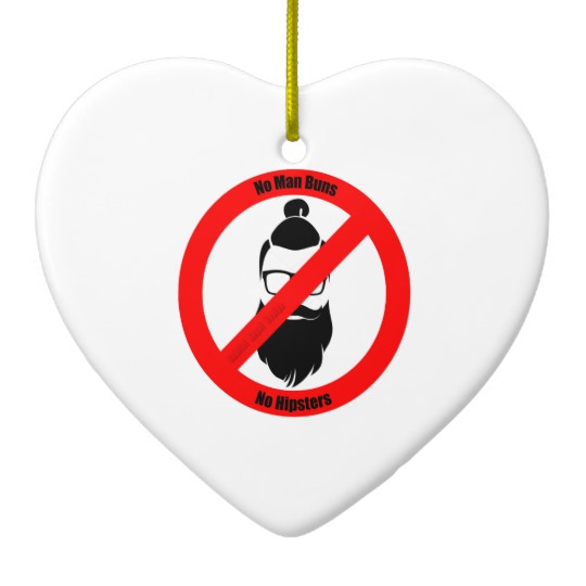 No Man Buns No Hipsters Heart Ornament