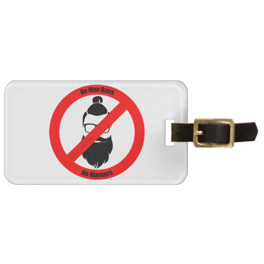 No Man Buns No Hipsters Luggage Tag w/ leather strap