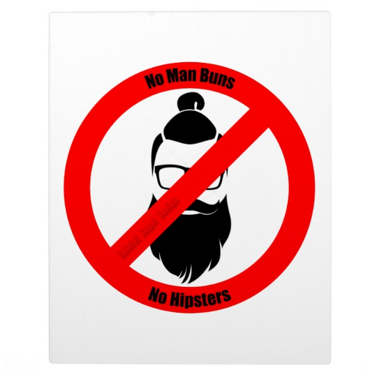 No Man Buns No Hipsters Plaque