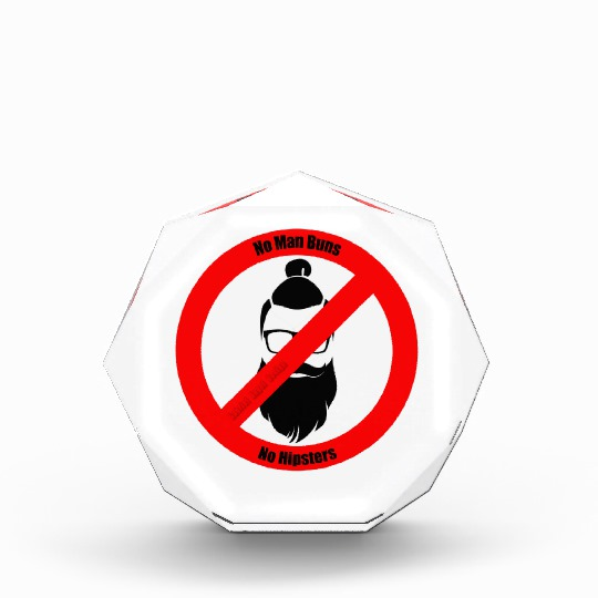 No Man Buns No Hipsters Small Acrylic Octagon Award