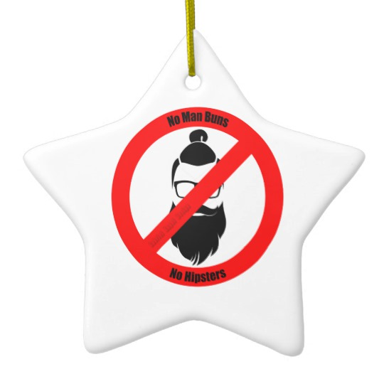 No Man Buns No Hipsters Star Ornament