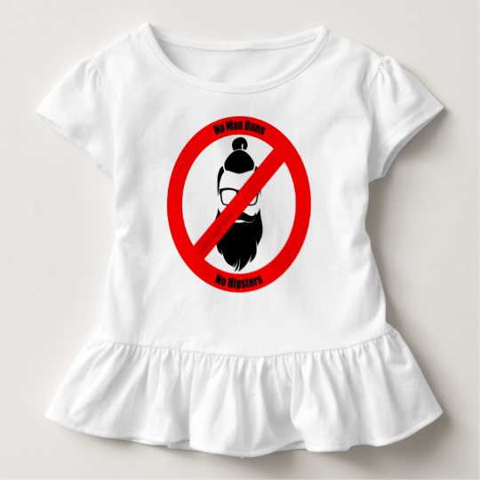 No Man Buns No Hipsters Toddler Ruffle Tee