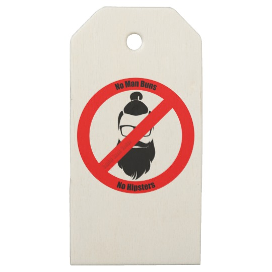 No Man Buns No Hipsters Wooden Gift Tag