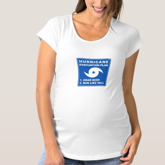 Hurricane Evacuation Plan Parody Maternity T-Shirt