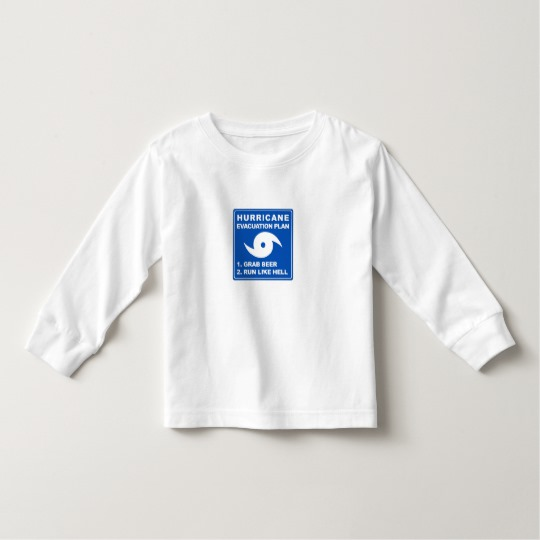 Hurricane Evacuation Plan Parody Toddler Long Sleeve T-Shirt