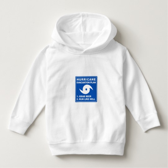 Hurricane Evacuation Plan Parody Toddler Pullover Hoodie