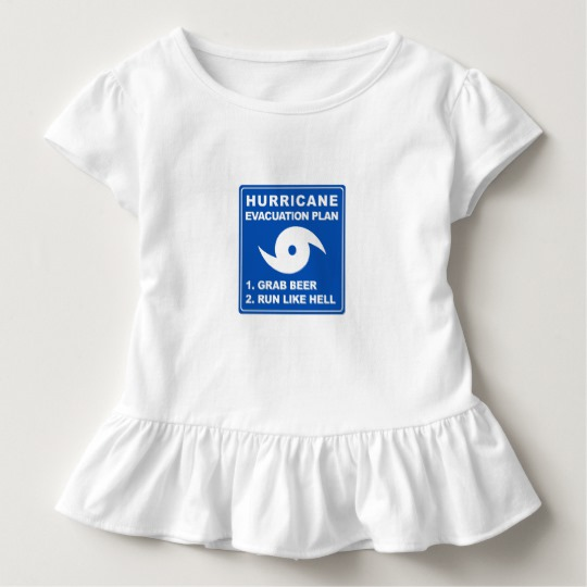 Hurricane Evacuation Plan Parody Toddler Ruffle Tee