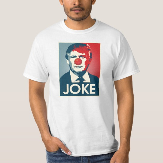Trump Clown Joke Value T-Shirt