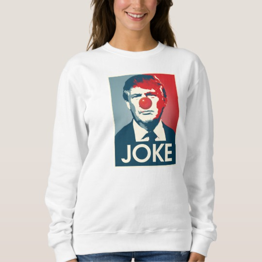 Trump Clown Joke Women's Basic Sweatshirt