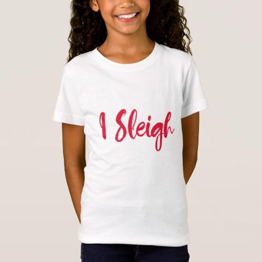 I Sleigh Girls' Fine Jersey T-Shirt