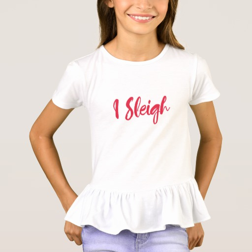 I Sleigh Girls' Ruffle T-Shirt