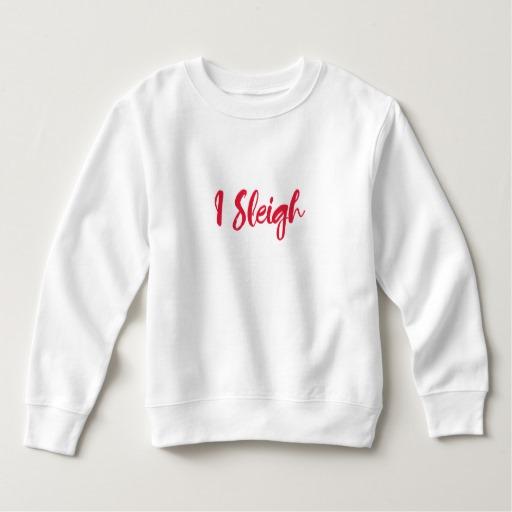 I Sleigh Toddler Fleece Sweatshirt
