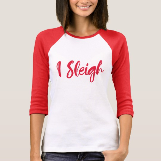 I Sleigh Women's Bella+Canvas 3/4 Sleeve Raglan T-Shirt
