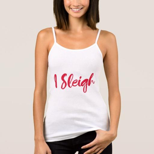 I Sleigh Women's Bella+Canvas Spaghetti Strap Tank Top