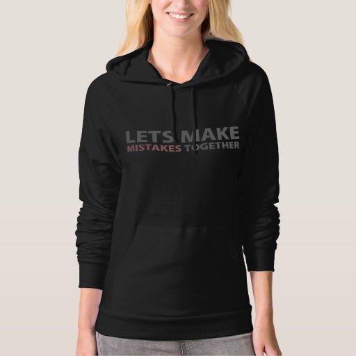 Lets Make Mistakes Together American Apparel California Fleece Pullover Hoodie