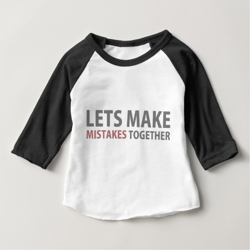 Lets Make Mistakes Together Baby American Apparel 3/4 Sleeve Raglan T-Shirt