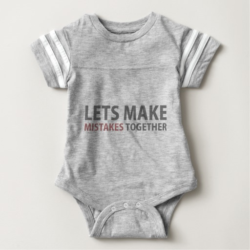 Lets Make Mistakes Together Baby Football Bodysuit