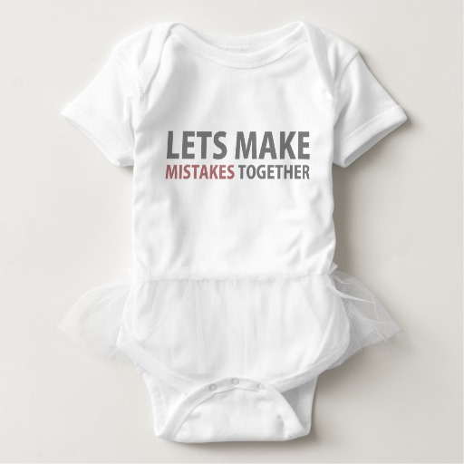 Lets Make Mistakes Together Baby Tutu Bodysuit