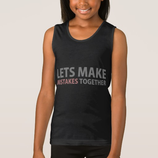 Lets Make Mistakes Together Girls' Fine Jersey Tank Top