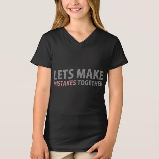 Lets Make Mistakes Together Girls' Fine Jersey V-Neck T-Shirt