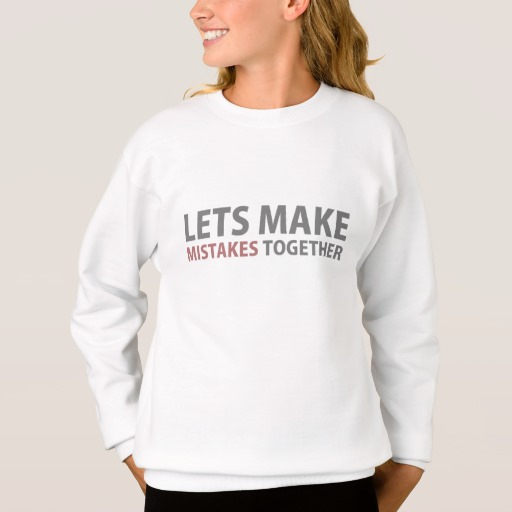 Lets Make Mistakes Together Girls' Hanes ComfortBlend® Sweatshirt