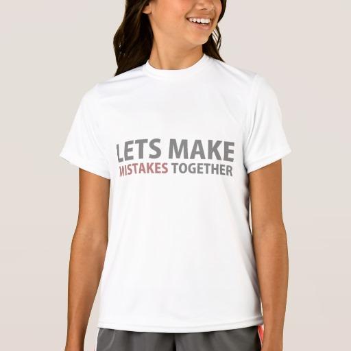 Lets Make Mistakes Together Girls' Sport-Tek Competitor T-Shirt