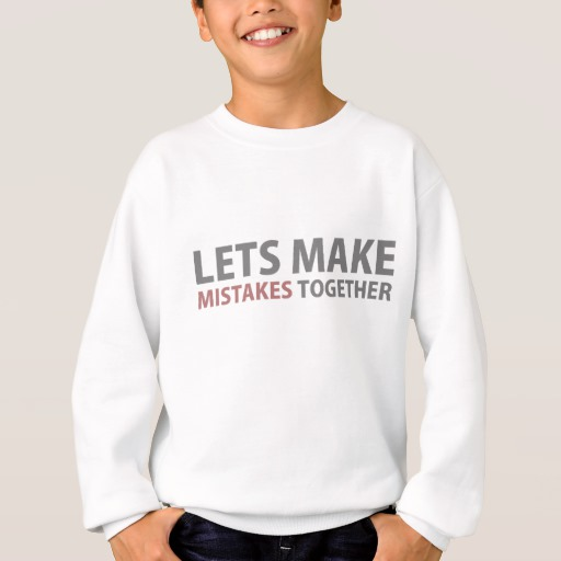 Lets Make Mistakes Together Kids' Hanes ComfortBlend® Sweatshirt