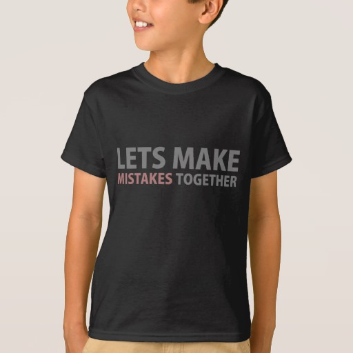 Lets Make Mistakes Together Kids' Hanes TAGLESS® T-Shirt