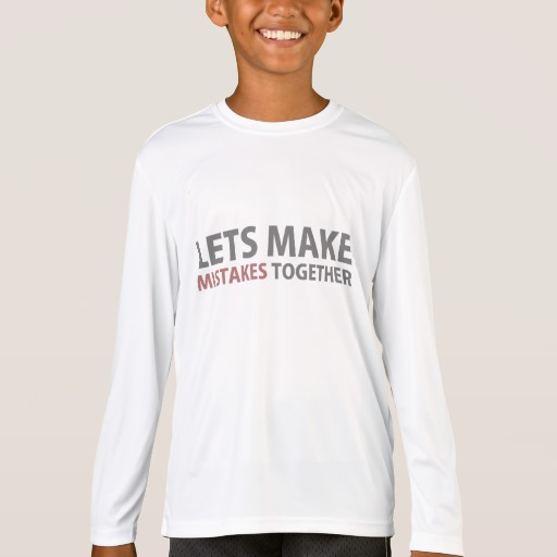 Lets Make Mistakes Together Kids' Sport-Tek Competitor Long Sleeve T-Shirt