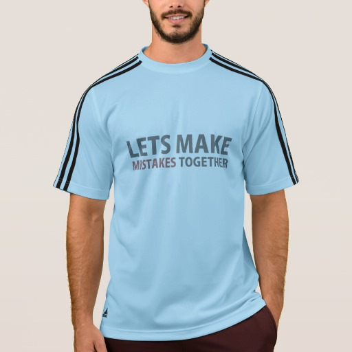 Lets Make Mistakes Together Men's Adidas ClimaLite® T-Shirt