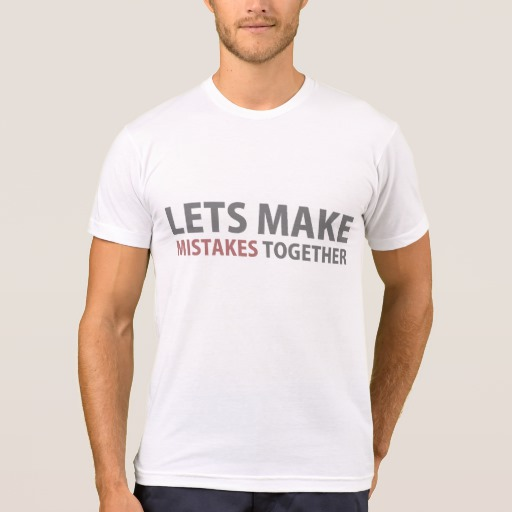 Lets Make Mistakes Together Men's American Apparel Poly-Cotton Blend T-Shirt