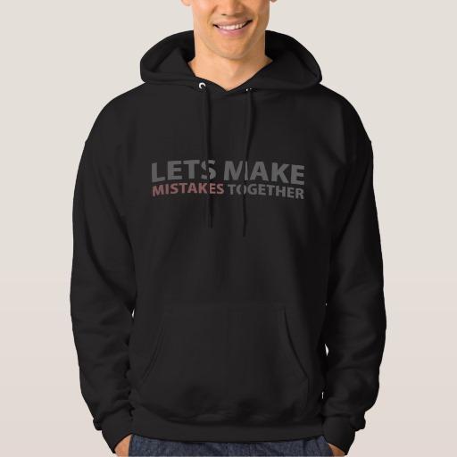 Lets Make Mistakes Together Men's Basic Hooded Sweatshirt