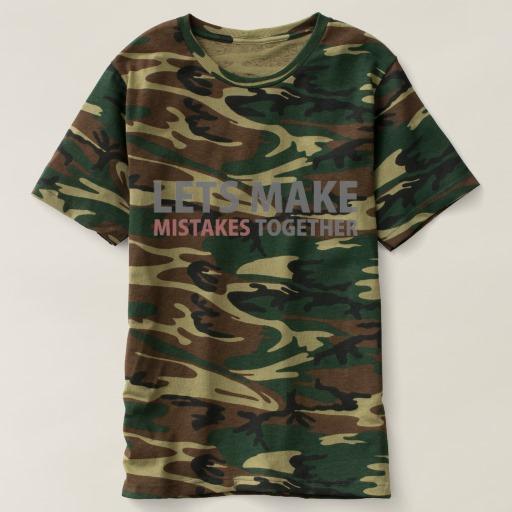 Lets Make Mistakes Together Men's Camouflage T-Shirt