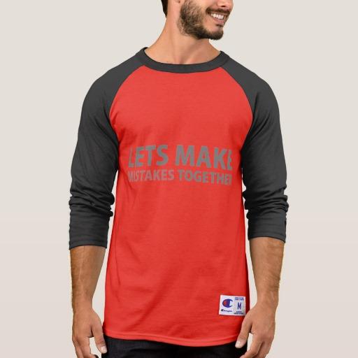 Lets Make Mistakes Together Men's Champion 3/4 Sleeve Raglan T-Shirt