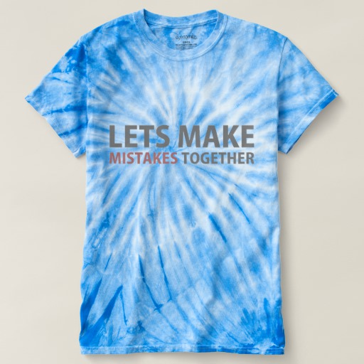 Lets Make Mistakes Together Men's Cyclone Tie-Dye T-Shirt