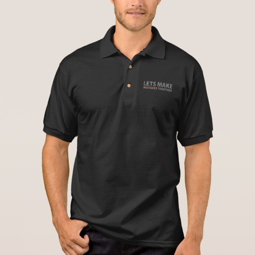 Lets Make Mistakes Together Men's Gildan Jersey Polo Shirt