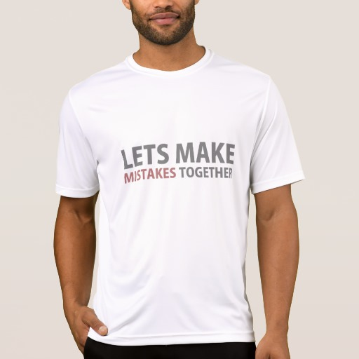Lets Make Mistakes Together Men's Sport-Tek Competitor T-Shirt