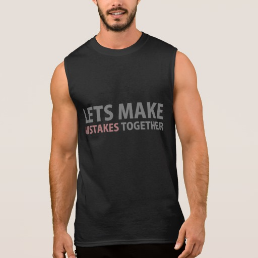 Lets Make Mistakes Together Men's Ultra Cotton Sleeveless T-Shirt