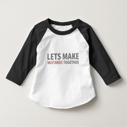 Lets Make Mistakes Together Toddler American Apparel 3/4 Sleeve Raglan T-Shirt