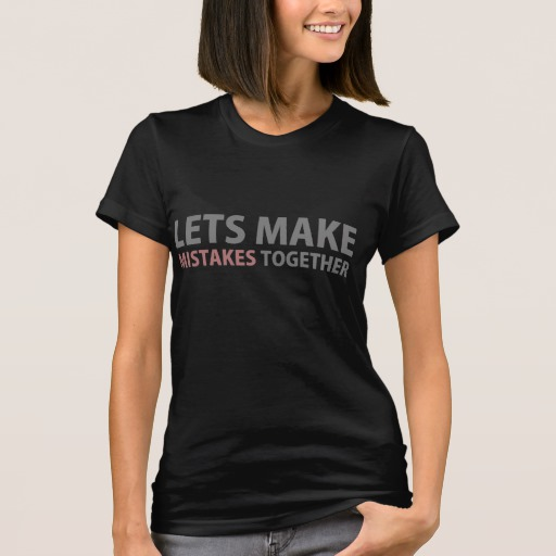 Lets Make Mistakes Together Women's American Apparel Fine Jersey T-Shirt