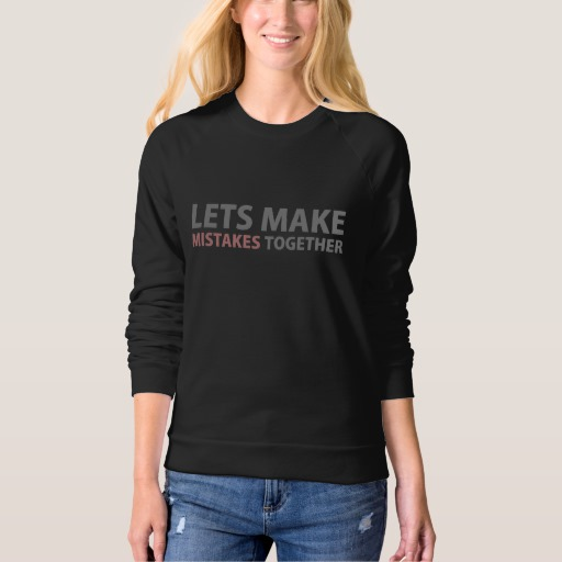 Lets Make Mistakes Together Women's American Apparel Raglan Sweatshirt