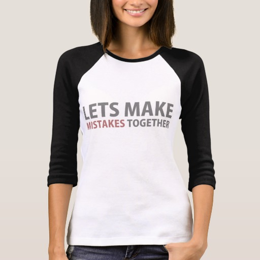 Lets Make Mistakes Together Women's Bella+Canvas 3/4 Sleeve Raglan T-Shirt