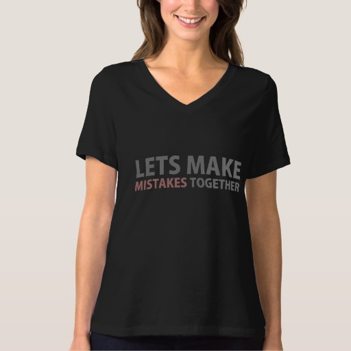 Lets Make Mistakes Together Women's Bella+Canvas Relaxed Fit V-Neck T-Shirt
