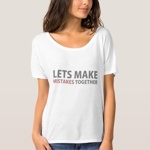 Lets Make Mistakes Together Women's Bella+Canvas Slouchy Boyfriend T-Shirt