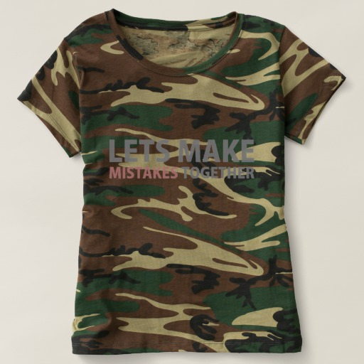 Lets Make Mistakes Together Women's Camouflage T-Shirt