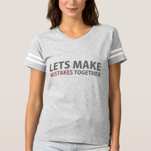 Lets Make Mistakes Together Women's Football T-Shirt
