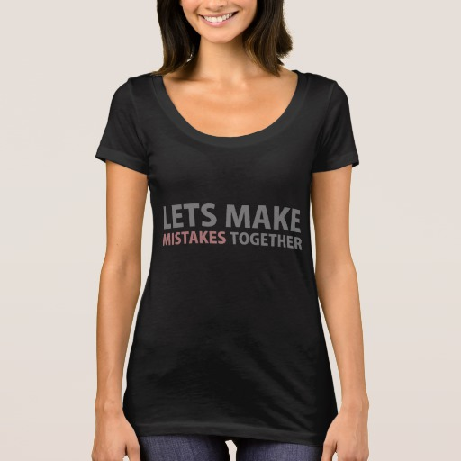 Lets Make Mistakes Together Women's Next Level Scoop Neck T-Shirt