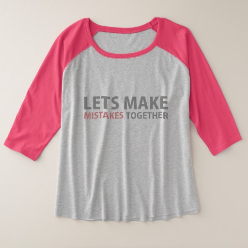 Lets Make Mistakes Together Women's Plus-Size 3/4 Sleeve Raglan T-Shirt
