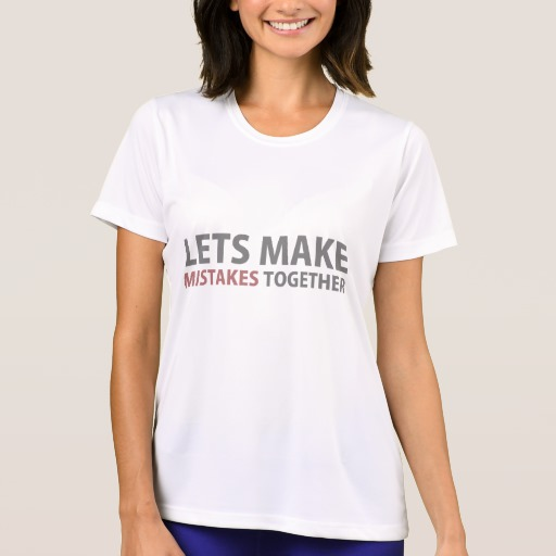 Lets Make Mistakes Together Women's Sport-Tek Competitor T-Shirt